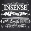 Insense Tshirts